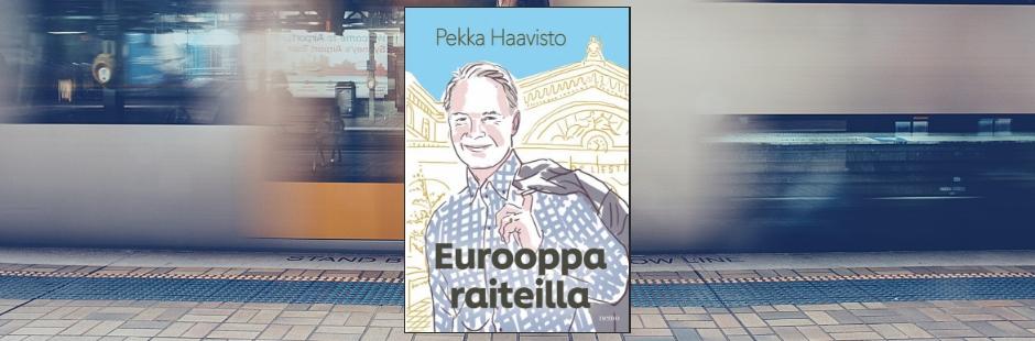 Suomen ensimmäisen reilioppaan kirjoittanut Pekka Haavisto palasi raiteille